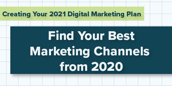 Creating Your Best Marketing Channels from 2020
